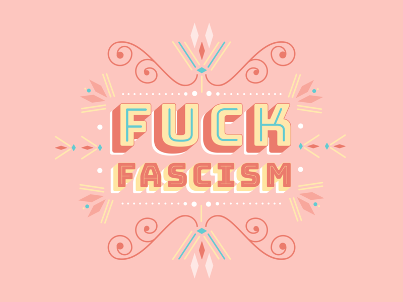 Fuck Fascism type lettering art color motivation social justice politics inspiration ornate lettering typography branding vector design graphic design illustration visual design