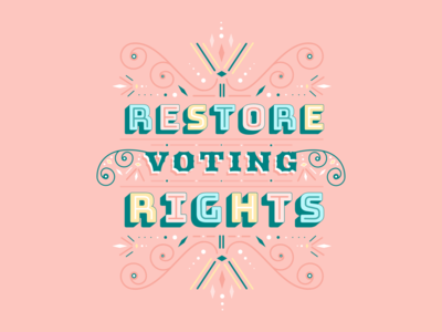 Restore voting rights hand lettering type calligraphy love hope voting rights social justice politics vote words pretty orante typography branding logo vector design graphic design illustration visual design