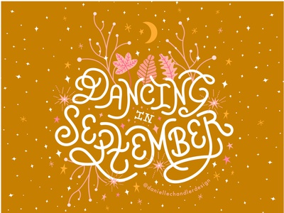 Dancing in September botanical september dancing cute nature inspiration celestial fall vibes fall autumn style calligraphy type handlettering lettering typography design graphic design illustration visual design