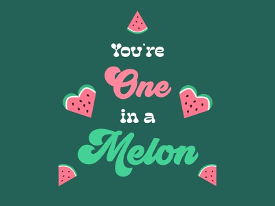 You're One in a Melon funny handlettering type hearts cute love watermelon melon puns valentinesday valentine lettering typography vector graphic design design illustration visual design