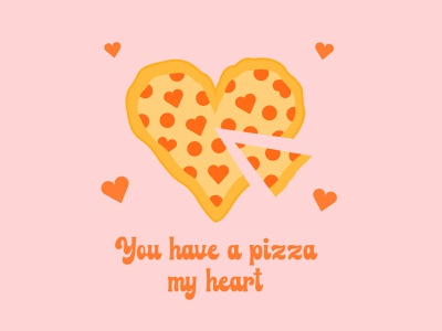 You Have a Pizza My Heart type handlettering love valentines day valentine cute funny puns heart pizza lettering typography vector graphic design design illustration visual design