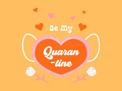 Be My Quaran-tine romantic handlettering hearts lol funny puns valentines day valentine covid quarantine type cute lettering typography vector graphic design design illustration visual design