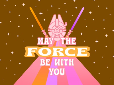 May the FORCE be with you art star wars day space nerdy 70s retro may the force be with you may the fourth may the 4th star wars type lettering typography vector graphic design design illustration visual design