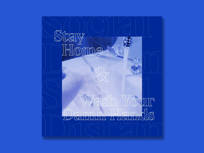 Stay Home & Wash Your Damn Hands pandemic hands covid-19 covid wash your hands stayhome social distancing after effects animation after effects animation motion graphics motion graphic motiongraphics motion design motion typography video design graphic design
