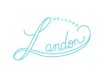 Welcome Landon type art type design logo welcome baby type typography illustration vector design graphic design