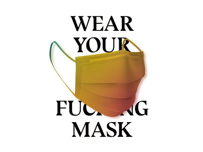 Wear Fucking Your Mask wear your mask mask covid covid19 typogaphy type motion design motion graphics motion design graphic design