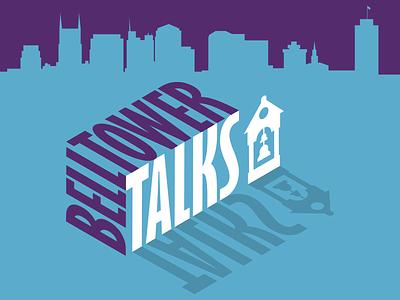 Logo Design   Bell Tower Talks (Podcast) university college skyline shadow creative branding 3d typogaphy illustration design logo bell tower podcast nashville