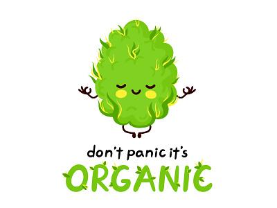 Dont panic its organic organic green hemp bud indica relax calm marijuana rasta 420 weed slogan poster card kawaii concept cute cartoon character illustration