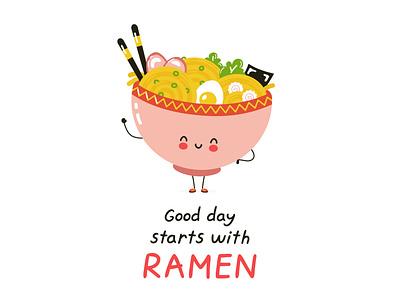 Good day starts with ramen day good card meal udon chinese korean japanese asian noodle ramen food kawaii cartoon cute vector flat concept character illustration
