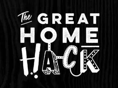 The Great Home Hack