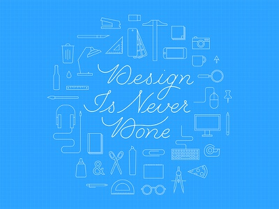 Design Is Never Done hand lettering script design illustration icons