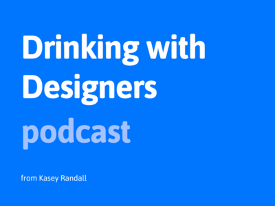 Drinking with Designers podcast