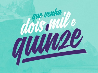 Vem aqui, 2015. type happy year 2014 2015 blue handwriting font hipster iceberg lettering new