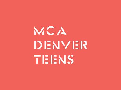 MCA Denver Teens teens art museum identity logo