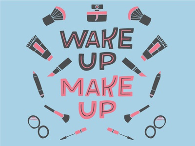 Wake Up Make Up pink beauty makeup lettering