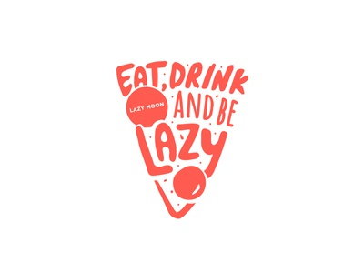 Lazy Moon Slogan