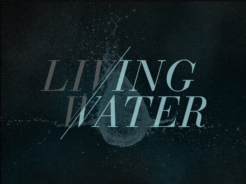 Living Water church conference scripture jesus typography water