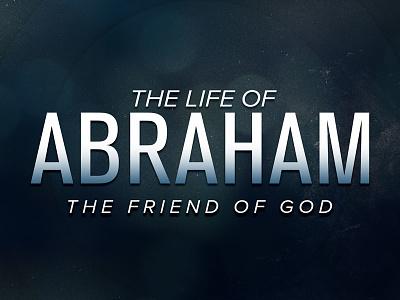 Abraham church sermon christian abraham