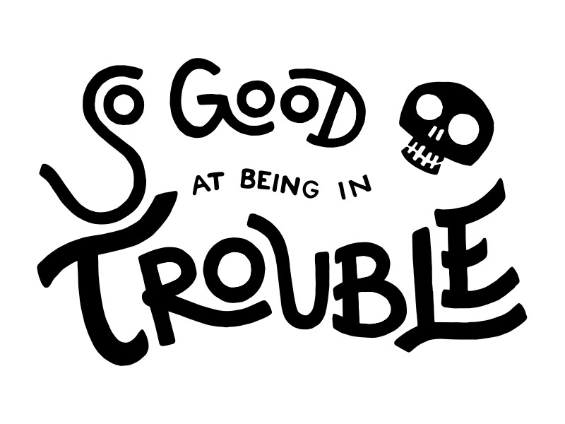 Trouble illustrated type skull trouble illustration design hand lettering