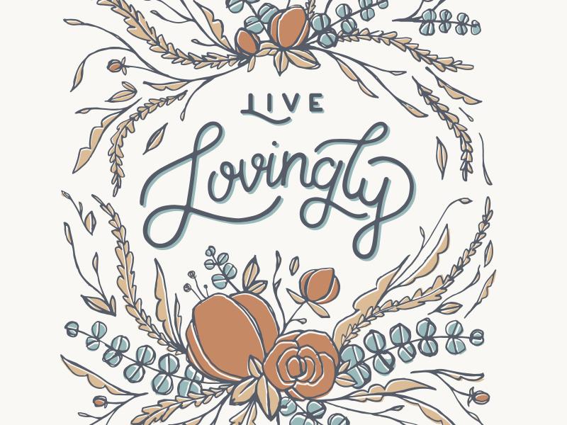 Live Lovingly american greetings pattern botanical floral illustration hand lettering