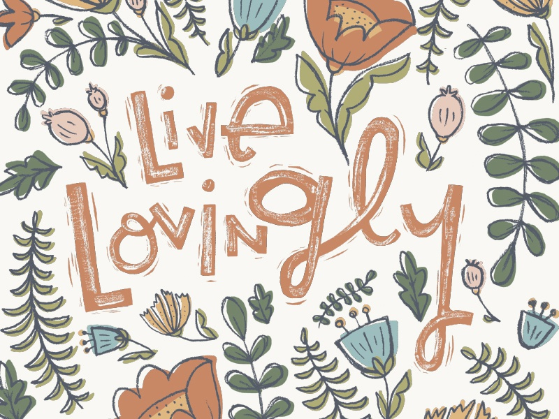 Live Lovingly hand lettering illustration floral botanical pattern american greetings
