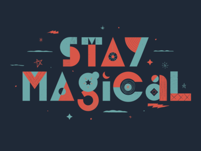 Stay Magical magical magic letters lettering typography type
