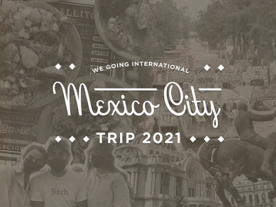 Mexico City friends trip travel mexico city vintage mexico texture type lockup design illustration typography