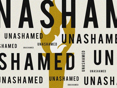 Unashamed torch fire vintage texture design typography illustration