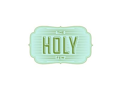 The Holy Few