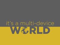 It's a multi-device world