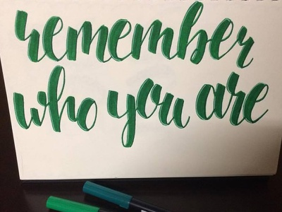 Remember Who You Are brush pen brush lettering lettering