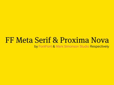 FF Meta Serif & Proxima Nova by Dan Copeland | Dribbble