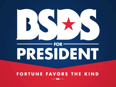 BSDS For Prez merica usa campaign sign bsds