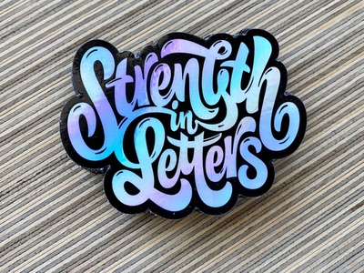 Strength in Letters - Sticker design custom pencil pushers shinny lettering letters strength sticker holographic