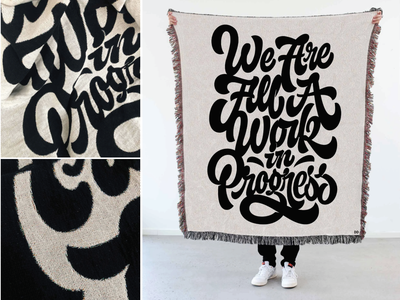 We Are All A Work In Progress Blanket typography pencil pushers custom limited edition collaboration made in usa lettering blanket woven