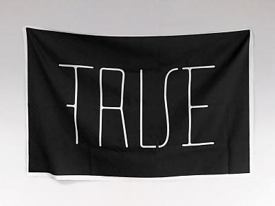 True or False Flag custom lettering flag false true