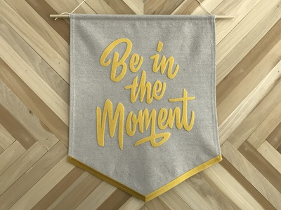 Be in the Moment product lettering be in the moment collab felt canvas banner