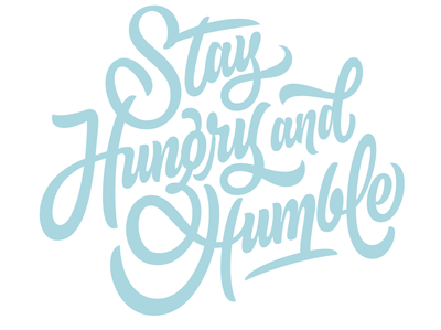 Stay Hungry and Humble company values script custom service now lettering