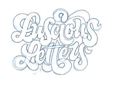 Luscious Letters sketch fat scripts juicy contours lettering luscious letters