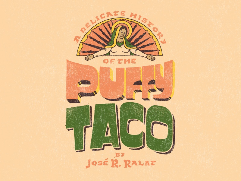 The Puffy Taco magazine editorial illustration texas monthly puffy taco tacos taco wordmark type illustrator handlettering lettering illustration typography