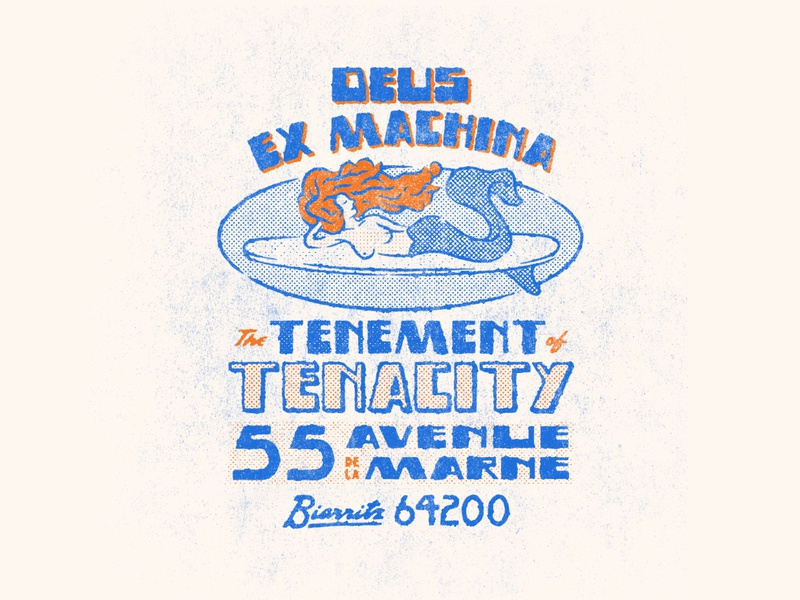 The Tenement of Tenacity deus quarantee comp tshirt illustration design deus ex machina biarritz adress tee biarritz typelockup handmade type handmade typography graphic design illustrator type handlettering lettering illustration typography