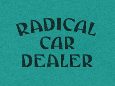 Radical Car Dealer type designer wordmark letterforms typeface type design brand identity design graphic design type lettering typography