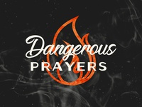 Dangerous Prayers Graphic