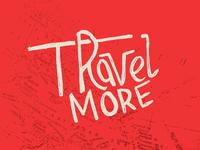 Travel More Lettering