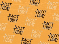 Not Today Pattern