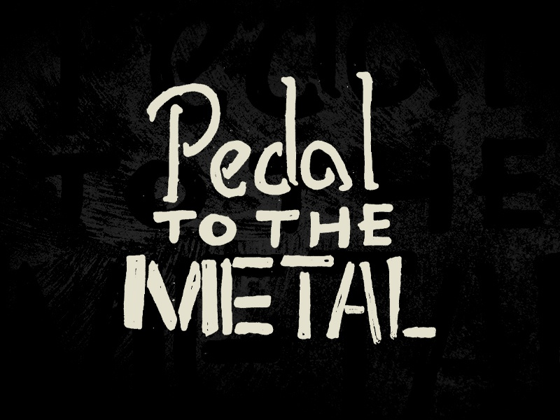 \m/ craft biker rocka nd roll rock motor vintage lettering hand drawn typography type text motorcycle bike pedal metal pedal to the metal
