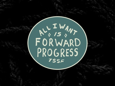 Forward Progress badge hand drawn typography saying gritty hand lettering type text lyrics the story so far
