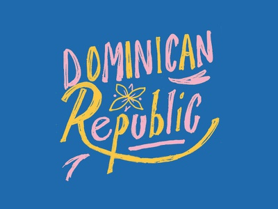 Dominican Republic flower vacation tropics tropical trip travel summer sand palm tree palm leaf palm island hand lettering cruise coast breeze beach dominican republic bahamas