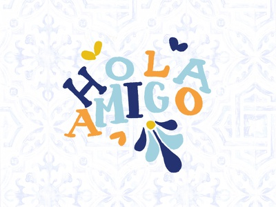 Hola Amigo flowers hello friend hand lettering floral spanish tile mexican mexico spanish