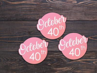 October 40th Stickers graphic design print october 40th november october free sticker sticker stickers